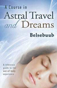 Astral Travel and Dreams by Belsebuub